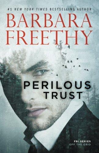 Perilous Trust (Off The Grid: FBI Trilogy) (Volume 1)