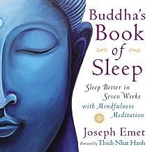 Buddha's Book of Sleep: Sleep Better in Seven Weeks with Mindfulness Meditation by Joseph Emet (2012-12-27)