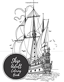 Ships Adult Coloring Book Large Stress Relieving Relaxing For Grownups Men