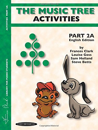 (The Music Tree English Edition Activities Book: Part 2A (Frances Clark Library for Piano Students))