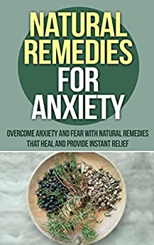 Natural Remedies Anxiety Overcome attacks ebook