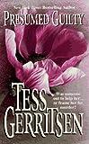 Presumed Guilty, Tess Gerritsen, 155166299X