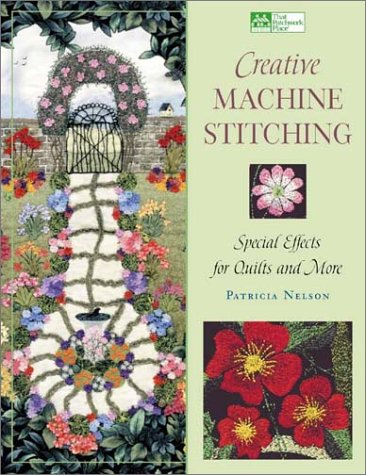 Creative Machine Stitching: Special Effects for Quilts and More (That Patchwork Place)