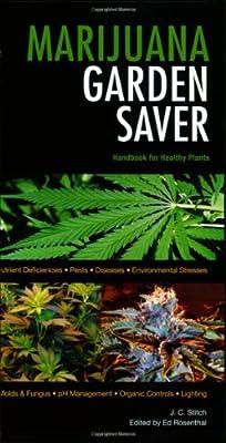 Marijuana Garden Saver: Handbook for Healthy Plants