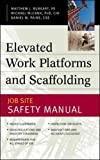 img - for Elevated Work Platforms and Scaffolding : Job Site Safety Manual book / textbook / text book