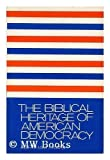 img - for The Biblical Heritage of American Democracy by Abraham Isaac Katsh (1977-12-01) book / textbook / text book
