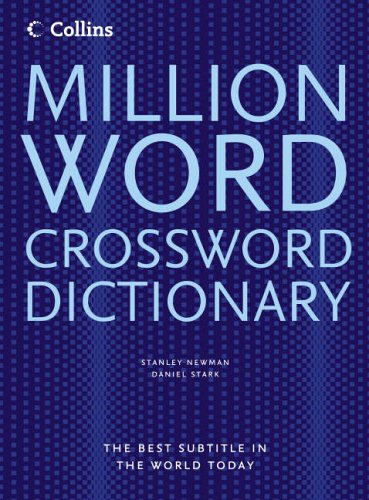Million Word Crossword Dictionary (Million Word Crossword Dictionary - All The Words You Need For Completing Crosswords)
