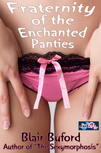 Fraternity of the Enchanted Panties