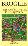 La Physique nouvelle et les quanta par Broglie