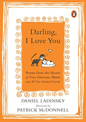 Darling, I Love You: Poems from the Hearts of Our Glorious Mutts and All Our Animal Friends by Penguin Books