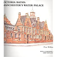 Victoria Baths: Manchester's Water Palace
