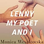 Lenny, My Poet, and I   Monica Wesolowska