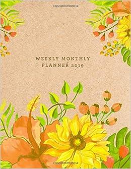 Weekly Monthly Planner 2019: Watercolor Sunflowers on Kraft ...