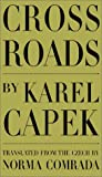 Cross Roads, Karel Capek, 0945774540