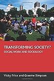 Transforming Society?: Social Work and Sociology