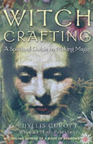 Download Witch Crafting: A Spiritual Guide to Making Magic PDF