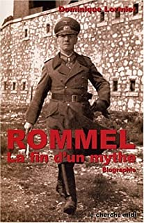 Rommel, la fin d'un mythe : biographie, Lormier, Dominique
