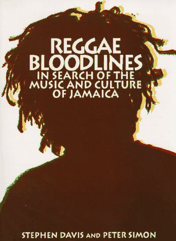 Reggae Bloodlines: In Search Of The Music And Culture Of Jamaica