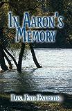 In Aaron's Memory, Dana Faye Everette, 1591292328