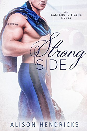 Strong Side (Eastshore Tigers Book 1) by [Hendricks, Alison]