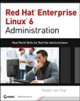 Red Hat Enterprise Linux 6 Administration Front Cover