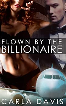 Flown Billionaire Steamy Romance Carla ebook product image