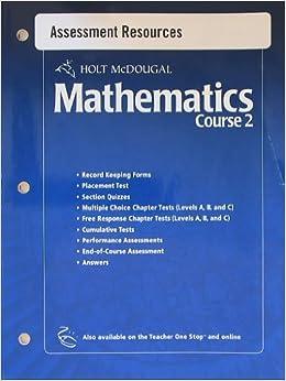 Holt Mcdougal Mathematics Course 2 Assessment Resources Isbn 0554007169 9780554007168 2006 Amazon Com Books