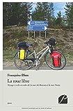 La roue libre: Voyage à vélo en solo de la mer de Barents à la mer Noire