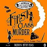 First Class Murder: A Murder Most Unladylike Mystery | Robin Stevens