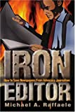 Iron Editor, Michael A. Raffaele, 0595246370