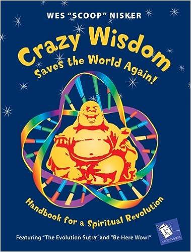 Tekstformat eBøger gratis download Crazy Wisdom Saves the World Again!: Handbook for a Spiritual Revolution (A Cody's Book) PDF PDB CHM