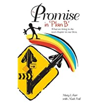 The Promise In Plan B: What We Bring To The Next Chapter In Our Lives