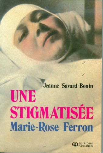 [B.e.s.t] Une Stigmatisee Marie-Rose Ferron (French Edition) PPT