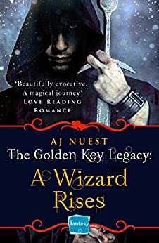 A Wizard Rises (The Golden Key Legacy, Book 3) by [Nuest, AJ]