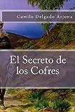 El Secreto de Los Cofres, Camilo Delgado Arjona, 1491091258