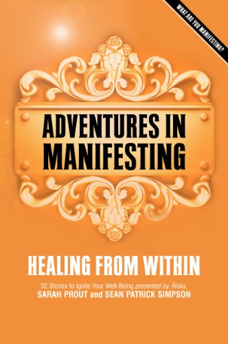 Adventures in Manifesting: Healing from Within