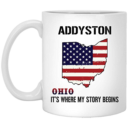 Addyston Ohio It's Where My Story Begins - Independence Day Gifts - Ceramic Coffee Mug 11 oz White