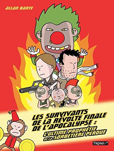 Les Survivants de la révolte finale de l'apocalypse: L'ultime prophétie de la sorbetière perdue (French Edition)