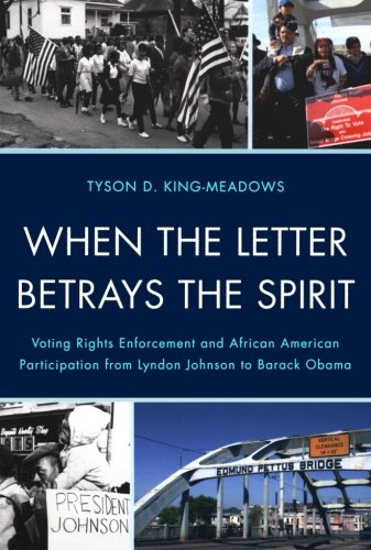 Search : When the Letter Betrays the Spirit: Voting Rights Enforcement and African American Participation from Lyndon Johnson to Barack Obama