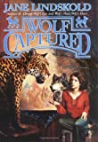 Wolf Captured, Jane Lindskold, 076530936X