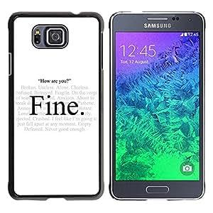 Caucho caso de Shell duro de la cubierta de accesorios de protección BY RAYDREAMMM - Samsung GALAXY ALPHA G850 - Alone Fine Hypocrisy How Are You Quote