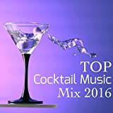 Top Cocktail Music Mix 2016 – Lounge Music for Cocktail Party, Best Chillout Songs