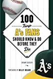 100 Things A s Fans Should Know & Do Before They Die (100 Things...Fans Should Know)