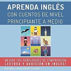 Aprenda Inglés con Cuentos de Nivel Principiante a Medio