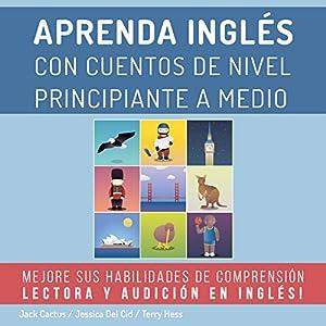 Aprenda Inglés con Cuentos de Nivel Principiante a Medio Hörbuch