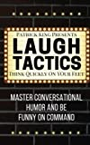 Exact phrases to develop your sense of humor, master witty remarks, make people laugh, and be funnier – even if you're not naturally funny.  Laugh Tactics is full of strategies that dissect, break down, and analyze all of the types of humor t...