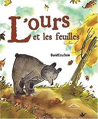 L'ours et les feuilles par David Ezra Stein