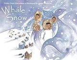 Whale Snow, Debby Dahl Edwardson, 1570913943
