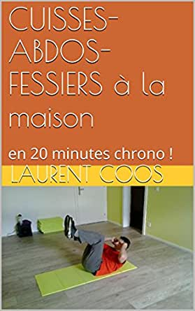 Cuisses abdos fessiers la maison en 20 for A la maison french