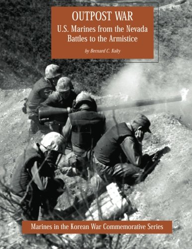 Outpost War: U.S. Marines from the Nevada Battles to the Armistice (Marines in the Korean War Commemorative Series) pdf